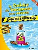 Le cahier de vacances pour adulte 2018 : Enquêtes criminelles