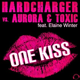 Hardcharger vs. Aurora & Toxic feat. Elaine Winter-One Kiss