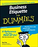 Business Etiquette For Dum 2e (For Dummies)