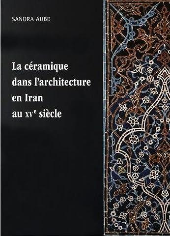 La céramique dans l'architecture en Iran au XVe siècle :
