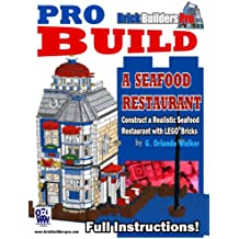 Pro Build a Seafood Restaurant: Construct a Realistic Seafood Restaurant with Lego® Bricks (English Edition)