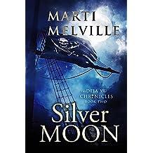 Silver Moon: The Deja vu Chronicles
