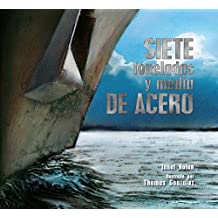 Siete Toneladas y Media de Acero = Seven and a Half Tons of Steel