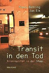 Transit in den Tod: Kriminalität in der Stasi