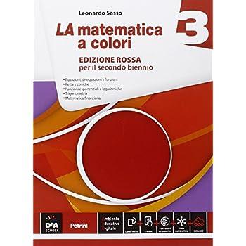 La Matematica A Colori. Ediz. Rossa. Per Le Scuole Superiori. Con E-Book. Con Espansione Online: 3