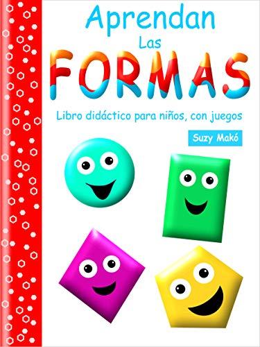 Aprendan las Formas: Libro didáctico para niños, con juegos eBook ...