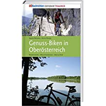 Genuss-Biken in Oberösterreich: Radwandern - Mountainbiking - Bike & Hike