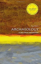 Archaeology: A Very Short Introduction 2/e (Very Short Introductions) by Paul Bahn (2012-08-30)
