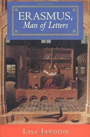 Erasmus, Man of Letters: The Construction of Charisma in Print by Jardine, Lisa (1993) Hardcover