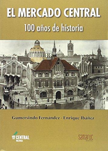 MERCADO CENTRAL DE VALENCIA: 100 AÑOS DE HISTORIA (BALENSIYA)
