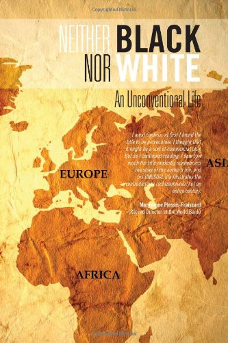 Neither Black Nor White: An Unconventional Life