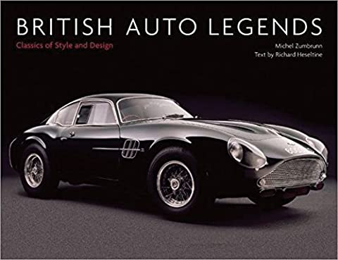 British Auto Legends: Classics of Style and Design (Classic British Motorräder)