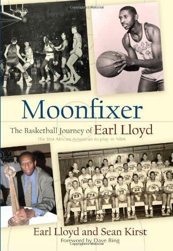 Moonfixer: The Basketball Journey of Earl Lloyd (Sports and Entertainment) by Earl Lloyd (2011-08-19) par Earl Lloyd