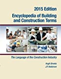 Encyclopedia of Building and Construction Terms: The Language of the Construction Industry by Hugh Brooks (2014-12-08)