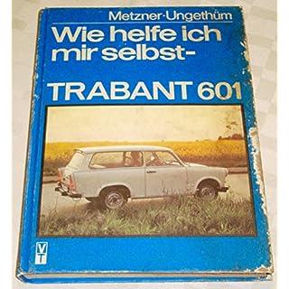 Wie helfe ich mir selbst? Trabant 601