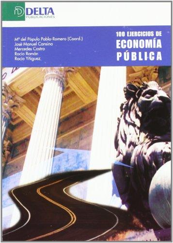 100 ejercicios de economía pública por María del Populo Pablo-Romero Gil-Delgado