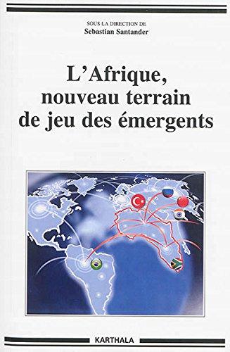 L'Afrique, nouveau terrain de jeu des émergents