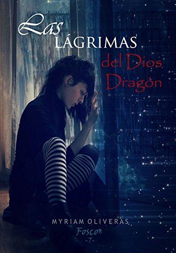 Las lágrimas del Dios dragón (Foscor nº 7) de [Oliveras Palomar, Myriam]
