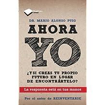 Ahora yo (Plataforma actual) (Spanish Edition) by Dr. Mario Alonso Puig (2013-02-01)
