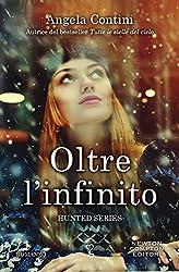 Oltre l'infinito (Hunted Series Vol. 3)