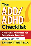 The ADD / ADHD Checklist: A Practical Reference for Parents and Teachers (J–B Ed: Checklist)