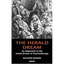 Herald Dream: An Approach to the Initial Dream in Psychotherapy by Richard Kradin (2006-09-14)