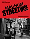 Magnum Streetwise: The Ultimate Collection of Street Photography -