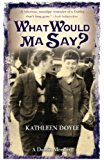 What Would Ma Say? (English Edition)