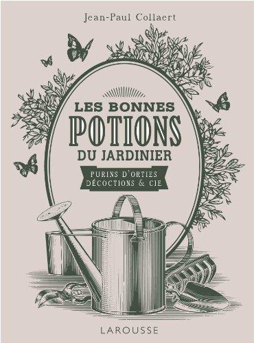 Potions magiques du jardinier : purins, dcoctions et Ci
