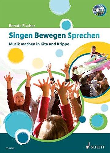 Singen Bewegen Sprechen: Musik machen in Kita und Krippe. Lehrerband mit CD.