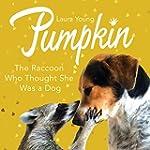 Pumpkin: The Raccoon Who Thought She...
