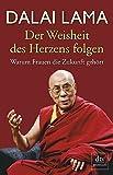 Der Weisheit des Herzens folgen: Warum Frauen die Zukunft gehört - Dalai Lama