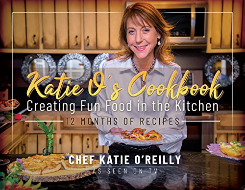 Katie O's Cookbook: Creating Fun Food in the Kitchen (English Edition)