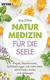 Naturmedizin für die Seele: Ängste, Depressionen, Schlafstörungen und vieles mehr (Amazon.de)