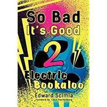 [(So Bad, It's Good II : Electric Bookaloo)] [By (author) Edward Scimia ] published on (March, 2015)