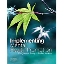 Implementing Mental Health Promotion, 1e: A Practical Guide to Planning, Implementing and Evaluating Mental Health Promotion Programmes