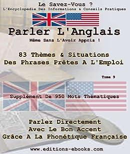Parler L'Anglais Même Sans L'Avoir Appris ! (Encyclopédie Le Savez-Vous ? t. 9) par [Collectif, EditionsEbooks]