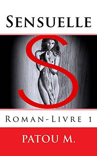 Couverture du livre Sensuelle: Roman Livre 1
