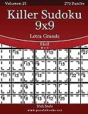 Killer Sudoku 9x9 Impresiones con Letra Grande - Fácil - Volumen 25 - 270 Puzzles: Volume 25