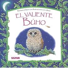 El Valiente Buho/The Brave Owl