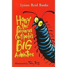 Harry the Poisonous Centipede's Big Adventure by Lynne Reid Banks (2011-09-16)