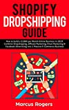 Shopify Dropshipping Guide: How to build a $100K per Month Online Business in 2019. Combine Dropshipping, Affiliate Marketing, Email Marketing & Facebook ... E-Commerce Business (English Edition)
