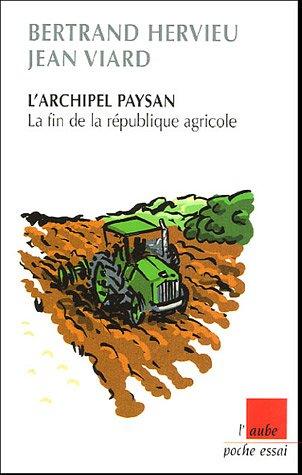 L'archipel paysan : La fin de la rpublique agricole