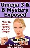 Omega: Revealed Omega 3 and Omega 6 Fatty Acid Omega Diet Secrets