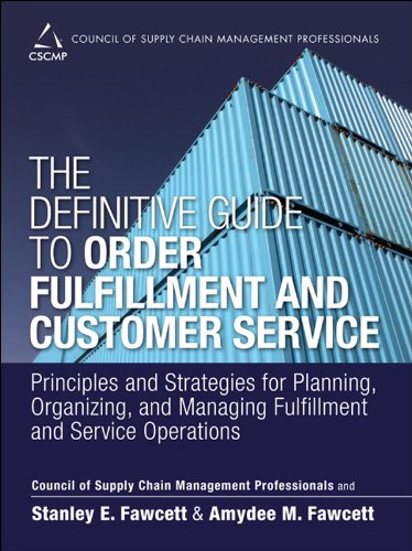 The definitive guide to order fulfillment and customer service the definitive guide to order fulfillment and customer service principles and strategies for planning fandeluxe Image collections