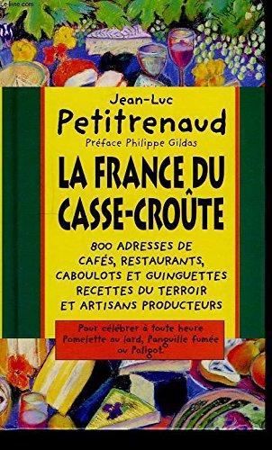 La France du casse-croûte par Jean-Luc Petitrenaud