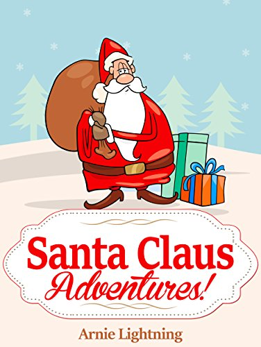 Christmas Stories For Kids.Santa Claus Adventures Christmas Stories For Kids