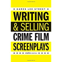 Writing And Selling: Crime Film Screenplays (Creative Essentials)