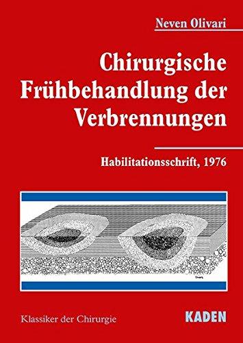 Chirurgische Frühbehandlung der Verbrennungen: Habilitationsschrift, 1976
