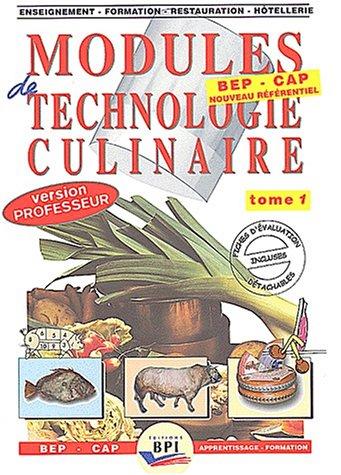 Modules de technologie culinaire BEP-CAP. : Tome 1 Les produits (Livre du professeur)